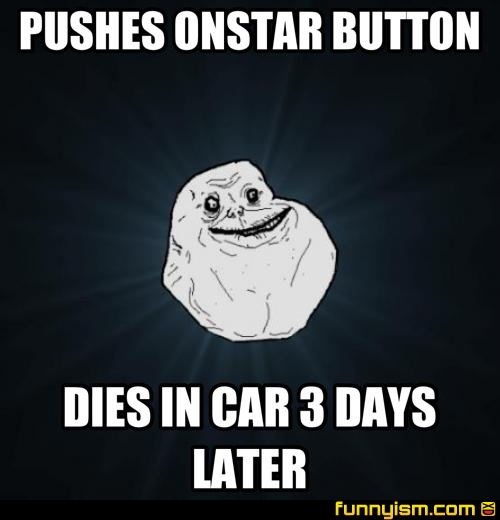 272287f9 4d59 478f bd47 6a333c9e6d6b pushes onstar button dies in car 3 days later meme factory