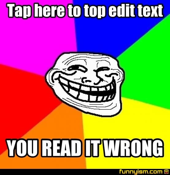 Tap Here To Top Edit Text You Read It Wrong Meme Factory