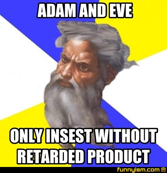 Adam And Eve Only Insest Without Retarded Product Meme Factory Funnyism Funny Pictures