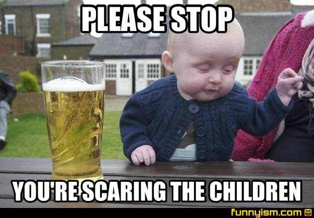 Funny Memes For Children : Please stop you re scaring the children meme factory funnyism