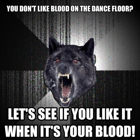 You Don T Like Blood On The Dance Floor Let S See If You Like It