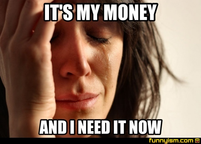 it s my money and i need it now meme factory funnyism funny pictures