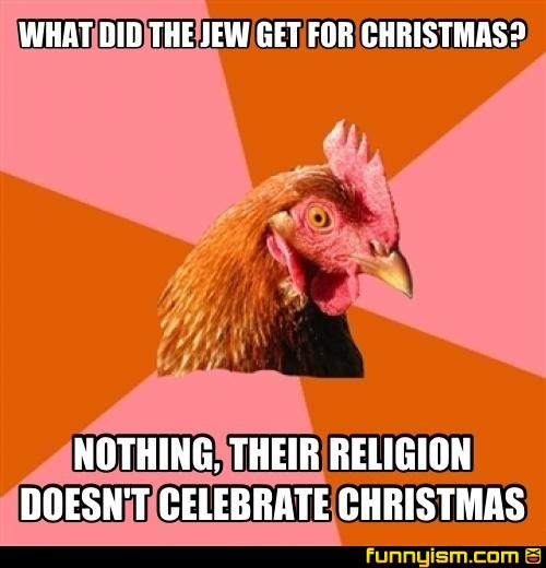 WHAT DID THE JEW GET FOR CHRISTMAS? NOTHING, THEIR RELIGION DOESN ...