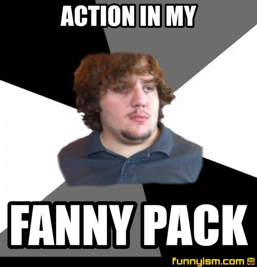 Action In My Fanny Pack Meme Factory Funnyism Funny Pictures