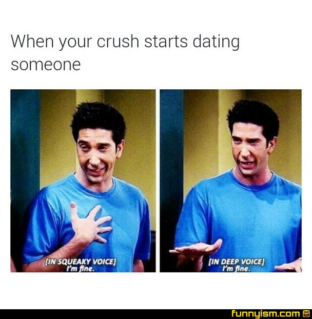 your crush starts dating someone else