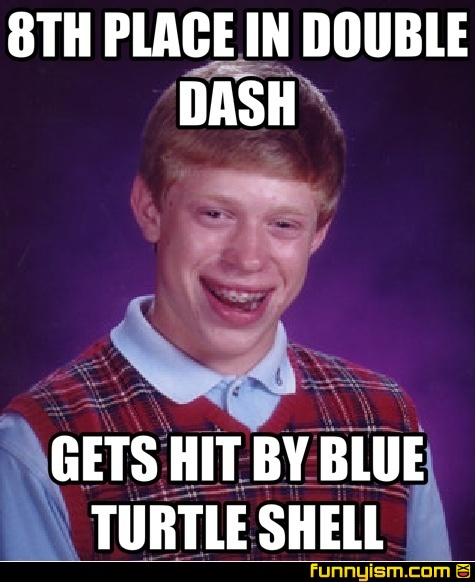 8TH PLACE IN DOUBLE DASH GETS HIT BY BLUE TURTLE SHELL | Meme Factory | Funnyism Funny Pictures - e2d80f33-0cee-485f-8954-4f8c6e4663be