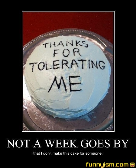 thanks for tolerating me demotivational pics funnyism funny pictures