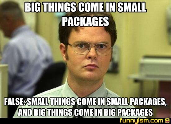 big things come in small packages