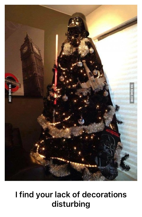 I find your lack of decorations disturbing